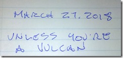 Notes 2018 03 26 Unless youre a Vulcan